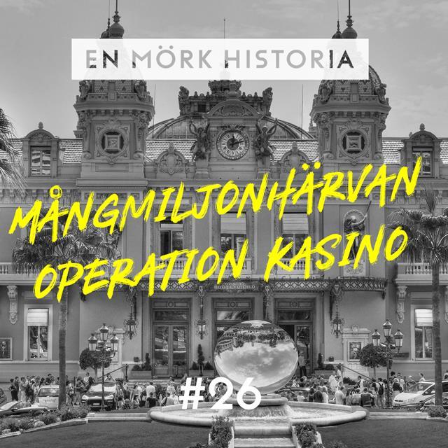 """Mångmiljonhärvan """"Operation Kasino"""""""