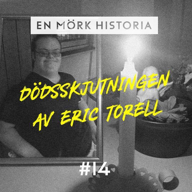 Dödsskjutningen av Eric Torell - Del 2/3