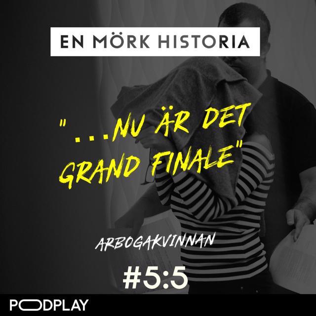 """Arbogakvinnan 5/5 - """"Nu är det grand finale"""""""