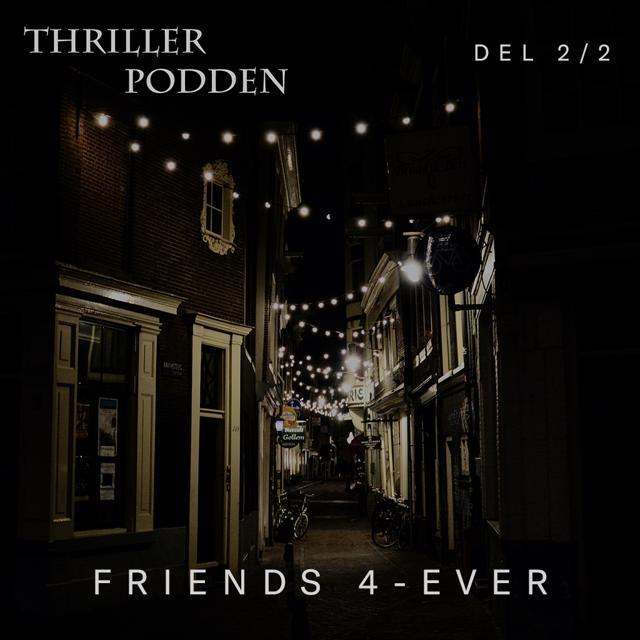 Friends 4-ever - Del 2