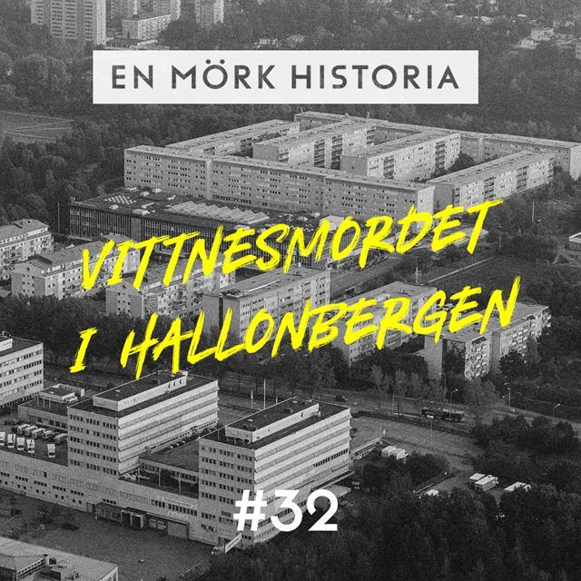 """Vittnesmordet i Hallonbergen 1/4 - """"Stäng munnen, berätta annat"""""""