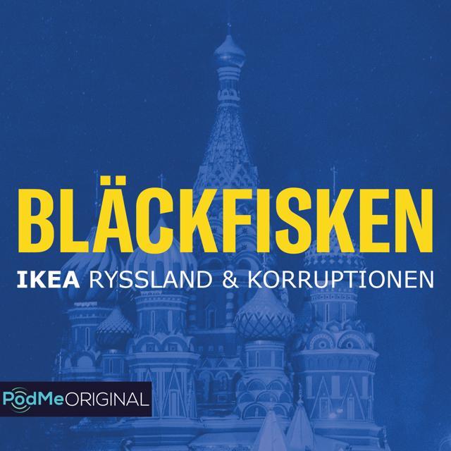 Bläckfisken - IKEA, Ryssland & Korruptionen - Premiär 9/4