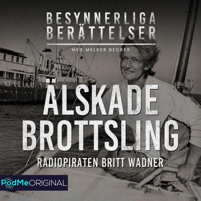 Älskade brottsling - radiopiraten Britt Wadner