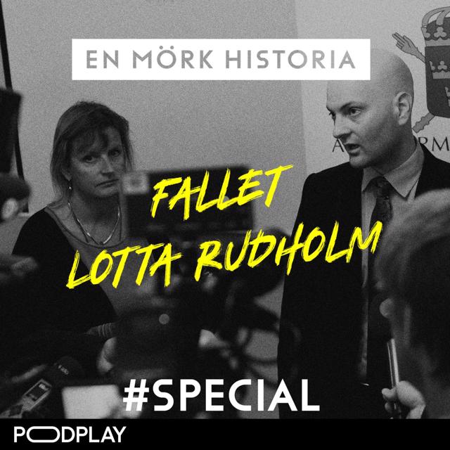 SPECIAL: Fallet Lotta Rudholm