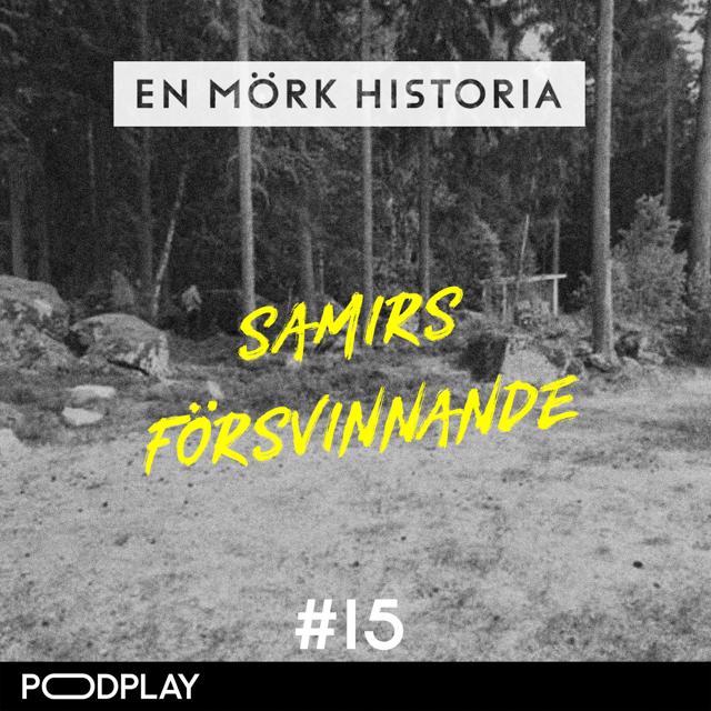 """Samirs försvinnande 3/3 - """"Sveket"""""""