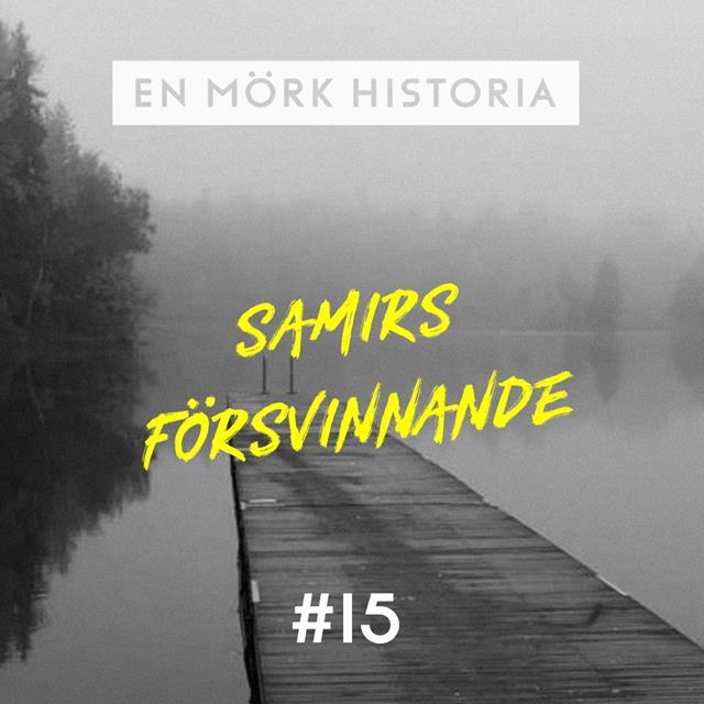 """Samirs försvinnande 1/3 - """"Försvinnandet"""""""