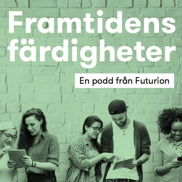 Framtidens färdigheter - en podcast från Futurion