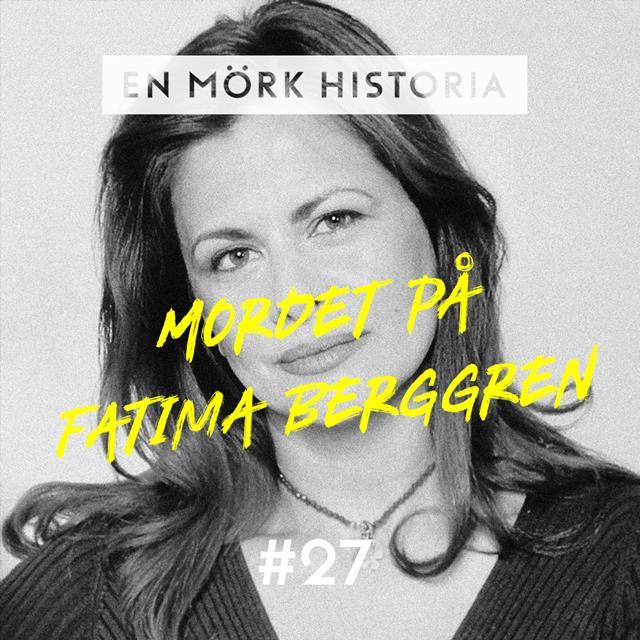Mordet på Fatima Berggren - Del 2/2