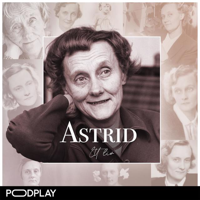 PODDTIPS: Astrid - ett liv