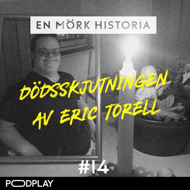 PodMe: Dödsskjutningen av Eric Torell