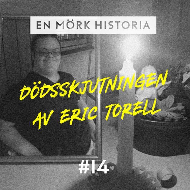 Dödsskjutningen av Eric Torell - Del 1/3