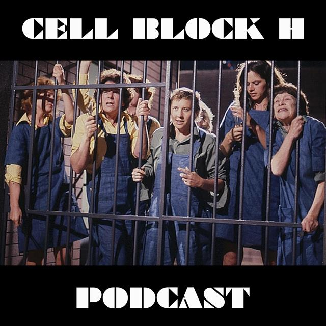 Cell Block H Podcast