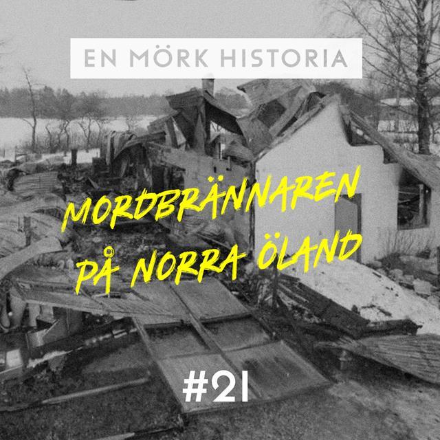 """Mordbrännaren på norra Öland 1/3 - """"Mystiska bränder"""""""